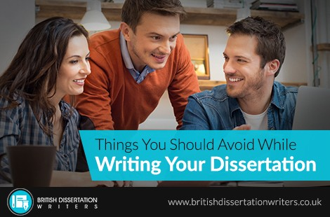 Things You Should Avoid While Writing Your Dissertation
