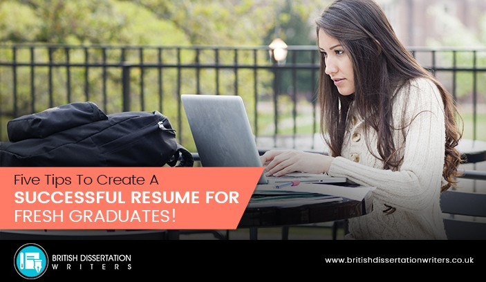Five Tips To Create A Successful Resume For Fresh Graduates!